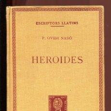 Libri antichi: OVIDI NASÓ. HEROIDES. BERNAT METGE 1927. BILINGÜE. Lote 172452742