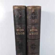 Libros antiguos: LA MUJER-AMOR. TOMOS I Y II. R. DEL CASTILLO. EDIT. HNOS. MOLINAS. BARCELONA. 1881.. Lote 173143622