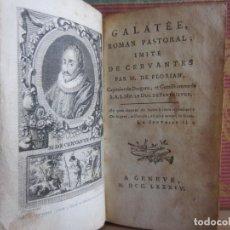 Libros antiguos: 1784-LA GALATEA. MIGUEL DE CERVANTES. CON 1 GRABADO. ORIGINAL. Lote 173401413