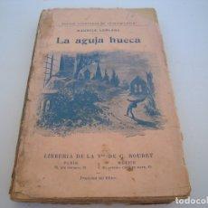 Libros antiguos: LA AGUJA HUECA LIBRERIA BOURET 1914 LOMO SUCIO. Lote 173812923