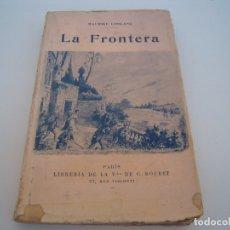 Libros antiguos: LA FRONTERA LIBRERIA BOURET 1922. Lote 173813013