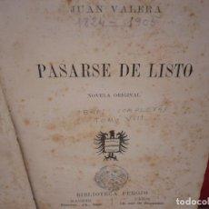 Libros antiguos: PASARSE DE LISTO. JUAN VALERA. BIBLIOTECA PEROJO, 1878, PRIMERA EDICIÓN.. Lote 173904848