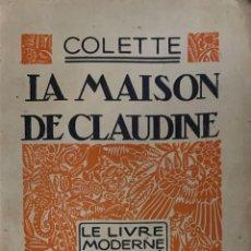 Libros antiguos: COLETTE. LA MAISON DE CLAUDINE. PARÍS, 1923. TEXTO EN FRANCÉS.. Lote 173996413
