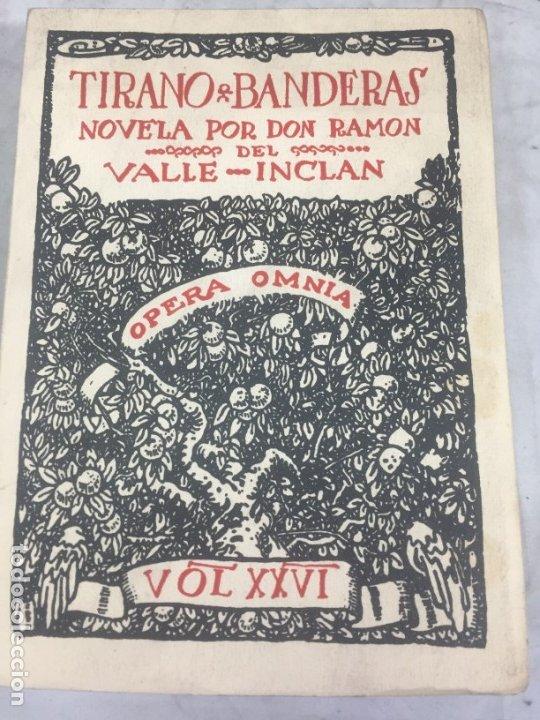 TIRANO BANDERAS R. VALLE INCLÁN OPERA OMNIA XXVI 1954 EDITORIAL PLENITUD INTONSO (Libros antiguos (hasta 1936), raros y curiosos - Literatura - Narrativa - Clásicos)