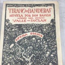 Libros antiguos: TIRANO BANDERAS R. VALLE INCLÁN OPERA OMNIA XXVI 1954 EDITORIAL PLENITUD INTONSO. Lote 175513580
