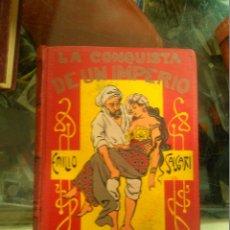 Libros antiguos: EMILIO SALGARI LA CONQUISTA DE UN IMPERIO EDITORIAL MAUCCI BARCELONA PPIOS 1900. Lote 176899228
