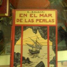Libros antiguos: EMILIO SALGARI - EN EL MAR DE LAS PERLAS (EDITORIAL MAUCCI, AÑOS 20). Lote 176899362