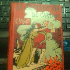 Libros antiguos: EMILIO SALGARI. LA DESTRUCCIÓN DE CARTAGO. EDIT. MAUCCI, 1911. ILUSTRADO CON 18 LÁMINAS. Lote 176909912