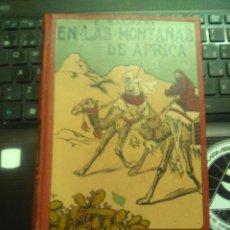 Libros antiguos: EN LAS MONTAÑAS DE AFRICA EMILIO SALGARI EDITORIAL MAUCCI PPIOS 1900. Lote 176913005