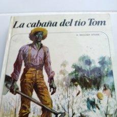 Libros antiguos: LA CABAÑA DEL TIO TOM - H. BEECHER STOWE. Lote 177676168