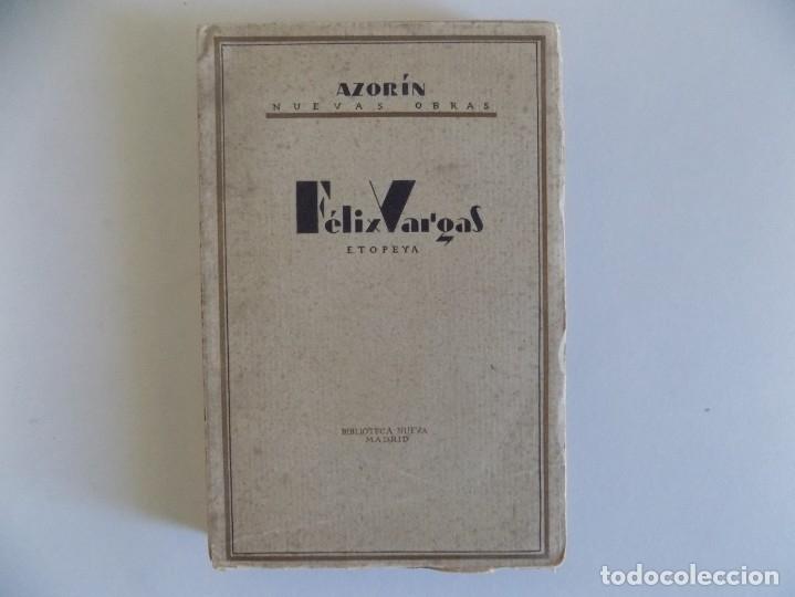 LIBRERIA GHOTICA. AZORIN. FELIX VARGAS. EPOPEYA. BIBLIOTECA NUEVA 1928. PRIMERA EDICIÓN. (Libros antiguos (hasta 1936), raros y curiosos - Literatura - Narrativa - Clásicos)