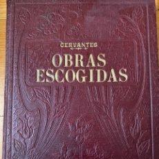 Libros antiguos: L- OBRAS ESCOGIDAS, CERVANTES PERFECTO ESTADO. Lote 177934325