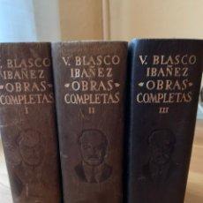 Libros antiguos: L- OBRAS COMPETAS, VICENTE BLASCO IBAÑEZ, TOMO I,II Y III. Lote 178221131