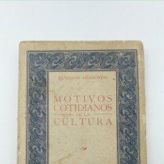 Libros antiguos: MOTIVOS COTIDIANOS DE LA CULTURA AÑO 1927 EUTIQUIO ARAGONÈS. Lote 178990882