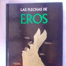 Libros antiguos: LAS FLECHAS DE EROS - DE LA COLECCIÓN MITOLOGÍA GREDOS. Lote 178993310