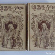 Libros antiguos: LIBRERIA GHOTICA. GIL BLAS DE SANTILLANA.POR LESAGE. MONTANER Y SIMON 1900.2 TOMOS.ILUSTRADO. Lote 179008316