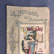 Libros antiguos: SATURNINO CALLEJA. LA NOVELA DE AHORA. QUOVADIS, POR ENRIQUE SIENKIEWICZ (H.1910?). Lote 179336038