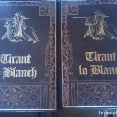 Libros antiguos: TIRANT LO BLANCH- 2 TOMOS EDICIÓN LUJO NUMERADA EDICIONES HUERTA. Lote 179543287