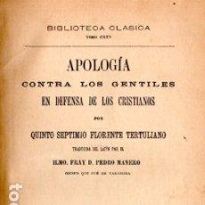 Libros antiguos: TERTULIANO : APOLOGÍA CONTRA LOS GENTILES (HERNANDO, 1914). Lote 180014250