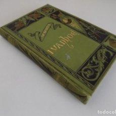 Libros antiguos: LIBRERIA GHOTICA. BELLA EDICIÓN DE WALTER SCOTT. IVANHOE.1883.ILUSTRADO CON GRABADOS.. Lote 180195011