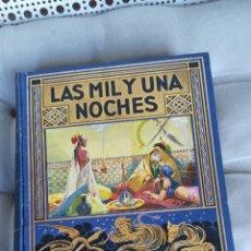 Libros antiguos: LAS MIL Y UNA NOCHE, DE EDITORIAL SOPENA DE 1934. Lote 180226752