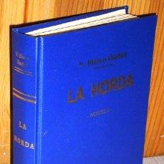 Libros antiguos: LA HORDA POR VICENTE BLASCO IBÁÑEZ DE ED. F. SEMPERE Y CIA. EN VALENCIA 1905. Lote 180407686