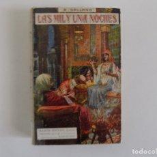 Libros antiguos: LIBRERIA GHOTICA. A. GALLAND. LAS MIL Y UNA NOCHES.CUENTOS ORIENTALES.1930.EDICIÓN ILUSTRADA.. Lote 181512462