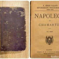 Libros antiguos: NAPOLEON EN CHAMARTIN. PRIMERA SERIE.BENITO PEREZ GALDÓS. SUCESORES DE HERNANDO.MADRID,1920.PAGS:275. Lote 181627471