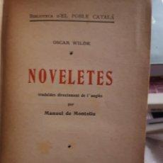 Libros antiguos: WILDE, OSCAR. NOVELETES. TRAD. MANUEL DE MONTOLIU. FIDEL GIRÓ, BARCELONA 1906.. Lote 182081226