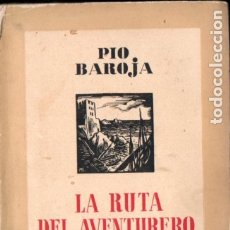 Libros antiguos: PÍO BAROJA : LA RUTA DEL AVENTURERO (ESPASA CALPE, 1935). Lote 183262916