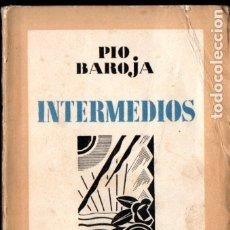 Libros antiguos: PÍO BAROJA : INTERMEDIOS (ESPASA CALPE, 1931). Lote 183263603