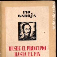 Libros antiguos: PÍO BAROJA : DESDE EL PRINCIPIO HASTA EL FIN (ESPASA CALPE, 1935). Lote 183264197