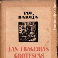Libros antiguos: PÍO BAROJA : LAS TRAGEDIAS GROTESCAS (ESPASA CALPE, 1931). Lote 183264331