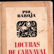 Libros antiguos: PÍO BAROJA : LOCURAS DE CARNAVAL (ESPASA CALPE, 1937). Lote 183264540