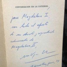Libros antiguos: CONVERSACIÓN EN LA CATEDRAL - MARIO VARGAS LLOSA - CON DEDICATORIA Y FIRMA AUTÓGRAFA. Lote 183519415