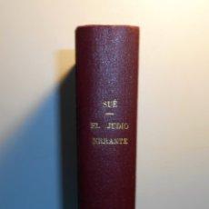 Libros antiguos: EL JUDÍO ERRANTE, EUGENE SÚE /DIR: BLASCO IBÁÑEZ - LA NOVELA ILUSTRADA, 8 FOLLETONES, COMPLETA. Lote 183595942