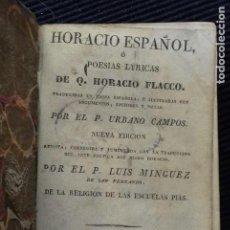 Libros antiguos: HORACIO ESPAÑOL. POESIAS LYRICAS DE Q. HORACIO FLACCO. BARCELONA 1834.. Lote 184388763