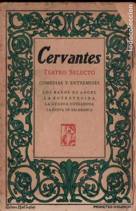 CERVANTES : LOS BAÑOS DE ARGEL Y OTRAS OBRAS (PROMETEO, C. 1920) (Libros antiguos (hasta 1936), raros y curiosos - Literatura - Narrativa - Clásicos)