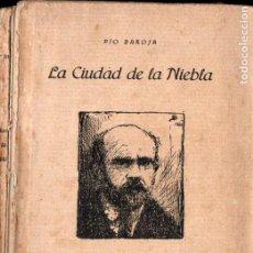 Libros antiguos: PÍO BAROJA : LA CIUDAD DE LA NIEBLA (CARO RAGGIO, 1920) PRIMERA EDICIÓN. Lote 188413233