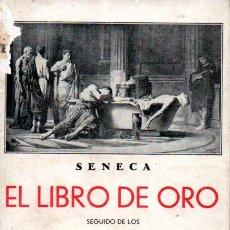 Libros antiguos: SÉNECA : EL LIBRO DE ORO (BERGUA, 1934). Lote 188709641