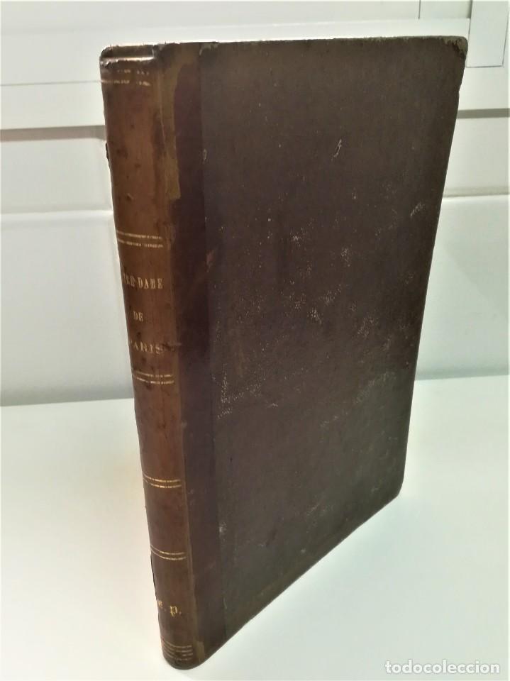 Libros antiguos: LIBRO,NOTRE DAME DE PARIS,DE VICTOR HUGO,SIGLO XIX, AÑO 1865,EL JOROBADO,NOVELA GOTICA CLASICA - Foto 2 - 189176180
