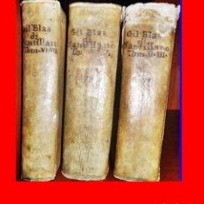 Libros antiguos: AÑO 1746: GIL BLAS DE SANTILLANA. 6 TOMOS EN 3 VOLÚMENES EN PERGAMINO DEL SIGLO XVIII.. Lote 189252271