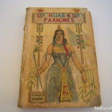 Libri antichi: LAS HIJAS DE LOS FARAONES CALLEJA. Lote 189470837