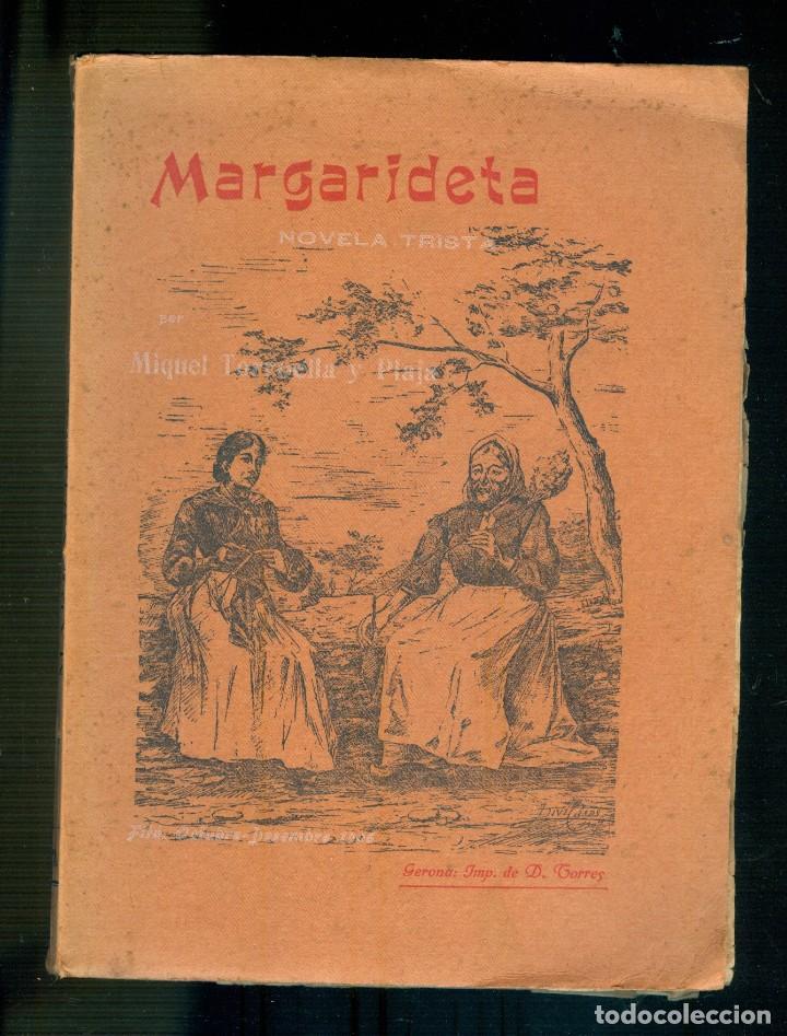 NUMULITE L1159 MARGARIDETA NOVELA TRISTA MIQUEL TORROELLA Y PLAJA GIRONA TIPOGRAFICH DOLORS TORRES (Libros antiguos (hasta 1936), raros y curiosos - Literatura - Narrativa - Clásicos)