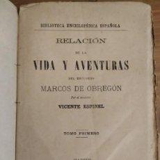 Libros antiguos: RELACIÓN DE LA VIDA Y AVENTURAS DEL ESCUDERO TOMO PRIMERO MARCOS DE OBREGÓN 1887 - VICENTE ESPINEL. . Lote 189733525