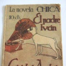 Libros antiguos: EL PADRE IVAN - LEONIDAS ANDREIEV - 1924 - LA NOVELA CHICA - 29 PAGINAS RUSTICA. Lote 189876677