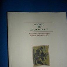 Livres anciens: SINODAL DE AGUILAFUENTE, PRIMER LIBRO IMPRESO EN ESPAÑA, EDICIÓN FACSÍMIL, ED.JUNTA DE CASTILLA LEÓN. Lote 190240911