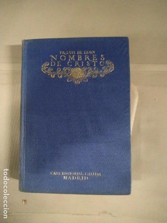 NOMBRES DE CRISTO TOMO I - FRAY LUIS DE LEÓN. CASA EDITORIAL CALLEJA. 1917 (Libros antiguos (hasta 1936), raros y curiosos - Literatura - Narrativa - Clásicos)