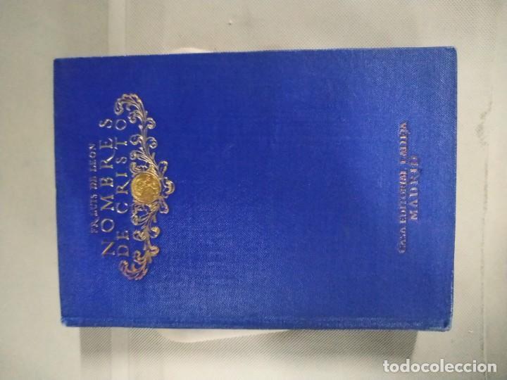 Libros antiguos: Nombres de Cristo completa en dos tomos - Fray Luis de León. Casa Editorial Calleja. 1917 - Foto 6 - 190315231