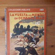 Libros antiguos: LA VUELTA AL MUNDO EN 80 DÍAS. ED. MOLINO. N° 19. Lote 190914855